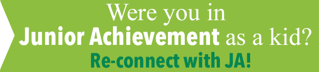 Were you in junior achievement as a kid? Reconnect with JA